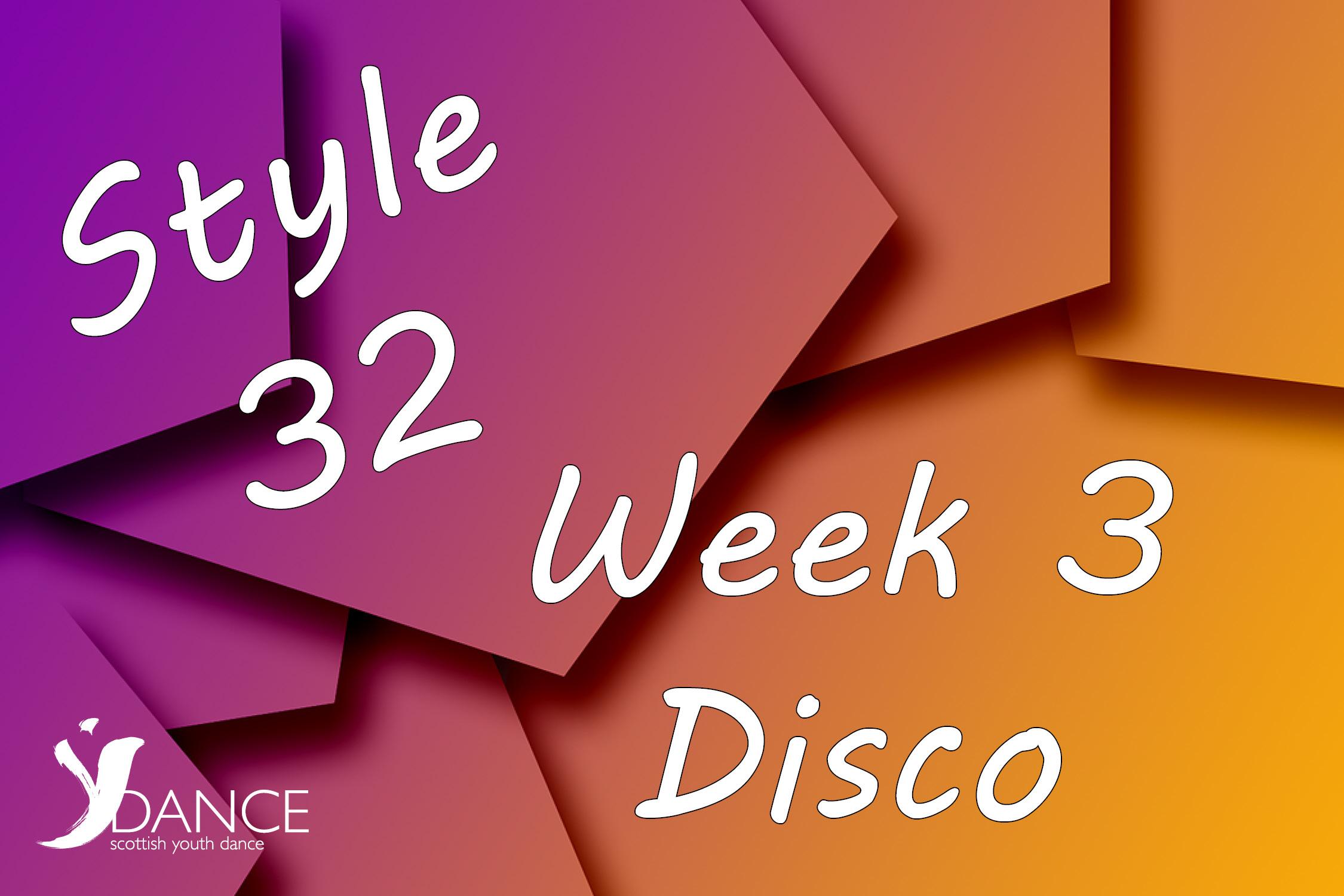 Style32 - Wk3 - Disco